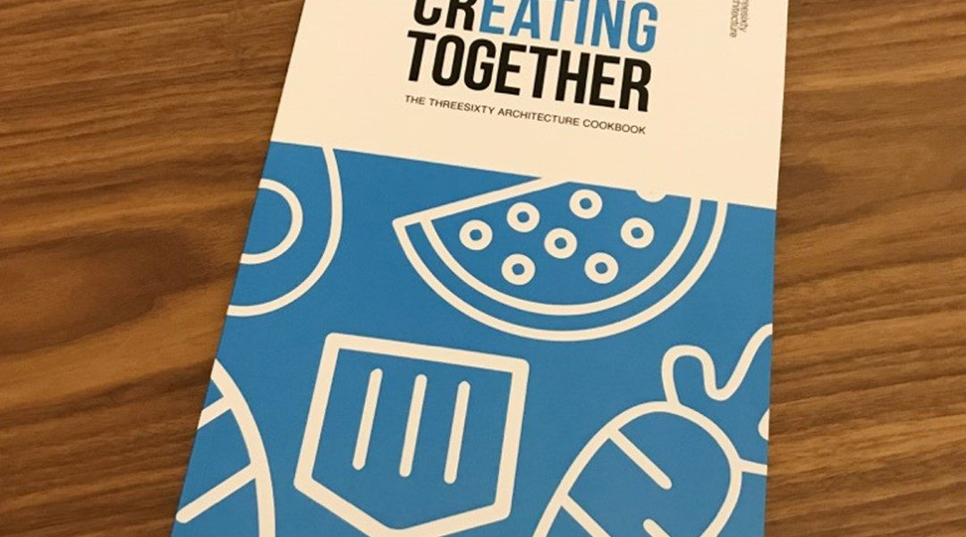 Creating Together – The Threesixty Architecture Cookbook